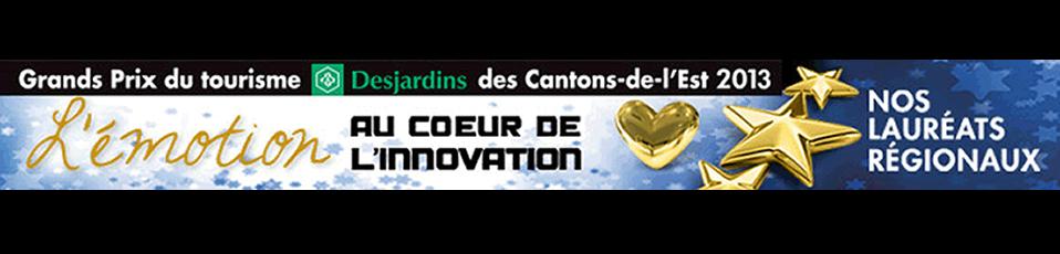 Grands prix du tourisme desjardins des cantons de l est 2013 cantons de l 39 est estrie - Office du tourisme des cantons de l est ...